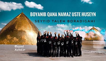 دانلود نوحه ترکی جدید Seyyid Taleh Boradigahi به نام Boyanib qana namaz uste Huseyn